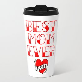 Best Mom Ever Tattoo Style Mother's Day T-Shirt Travel Mug
