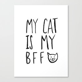 My Cat Is My BFF Canvas Print