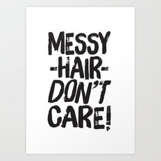 Messy Hair Don't Care Art Print