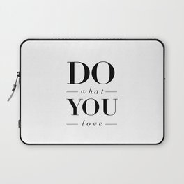 Do What You Love black-white typography poster design modern canvas was art home decor Laptop Sleeve