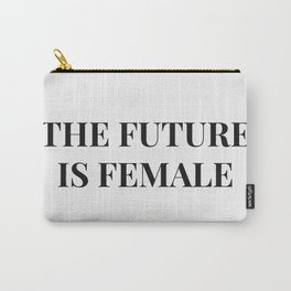 The future is female white-black Carry-All Pouch