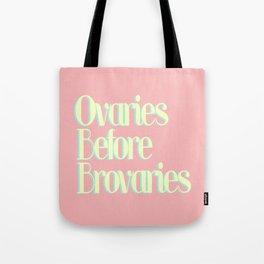 OVARIES BEFORE BROVARIES REDEUX Tote Bag