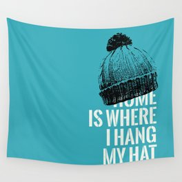 Home is Where I Hang My Hat Wall Tapestry