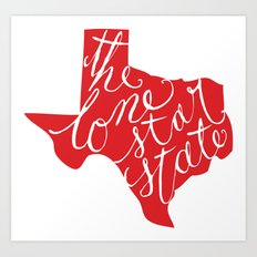 The Lone Star State - Texas Art Print