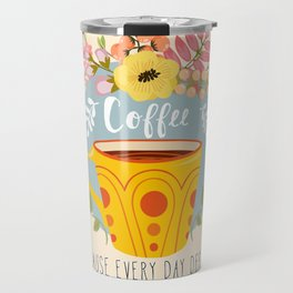 Coffee Because Every Day Deserves A Second Chance Travel Mug