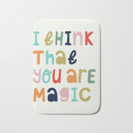 I Think That Your Are Magic Bath Mat