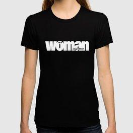 I'm a woman. Any problem? T-shirt