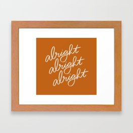 Alright Alright Alright Framed Art Print