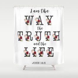 I am the Way the Truth and the Life Modern Floral Typography Shower Curtain