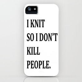I KNIT. iPhone Case