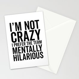 I'm Not Crazy, I Prefer The Term Mentally Hilarious, Funny, Saying Stationery Cards