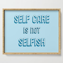SELF CARE IS NOT SELFISH Serving Tray
