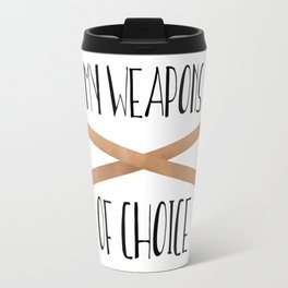 My Weapons Of Choice  |  Crochet Hooks Travel Mug