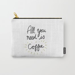 All You Need Is Coffee - Gold Carry-All Pouch