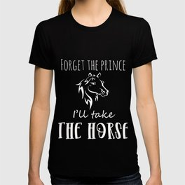 Forget the Prince Horse Love Girl Gift Design T-shirt