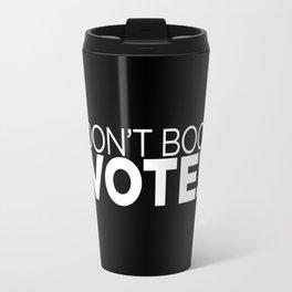DON'T BOO. VOTE! Travel Mug