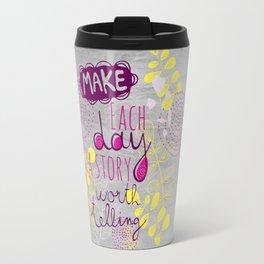 Inspiring quote Travel Mug