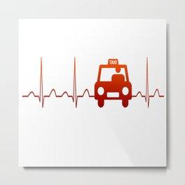 TAXI DRIVER HEARTBEAT Metal Print