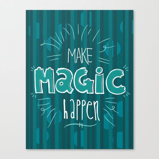 Make Magic Happen! Canvas Print