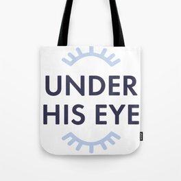 Under His Eye Tote Bag