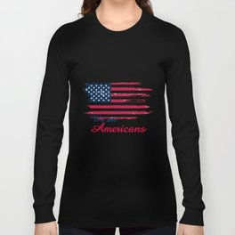 We are Americans,USA Products Long Sleeve T-shirt