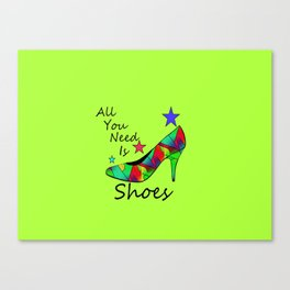 All You Need Is Shoes Green #fashion Canvas Print