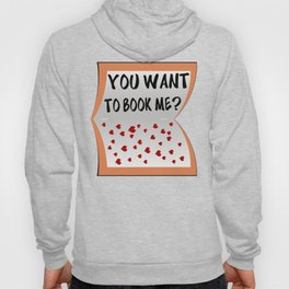 You want to book me ? Hoody