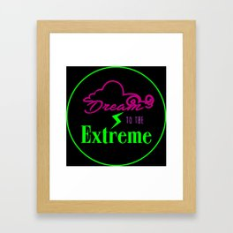 Dream to the Extreme Framed Art Print
