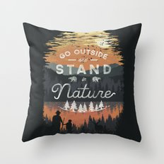 Go Outside and Stand in Nature Throw Pillow