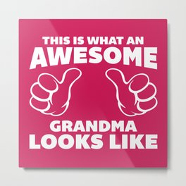 Awesome Grandma Looks Like Quote Metal Print