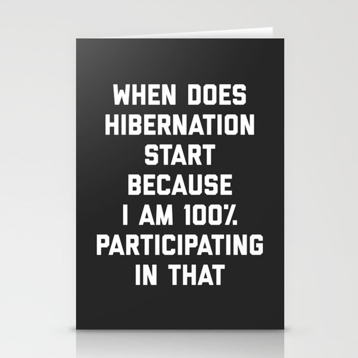 When Does Hibernation Start Funny Quote Stationery Cards