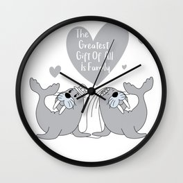 Seal Happy Ending - The Greatest Gift of all is Family - Happy Valentines Day Wall Clock
