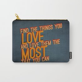 the most that you can Carry-All Pouch