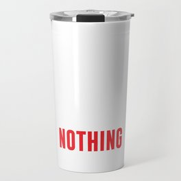 Its Like that Push Up from Last Year was for Nothing T-shirt Travel Mug