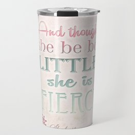 She Is Fierce  Travel Mug