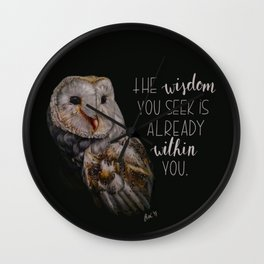 The wisdom you seek is already within you. Wall Clock
