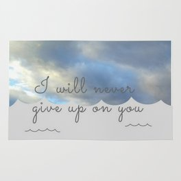 I will never give up on you Rug