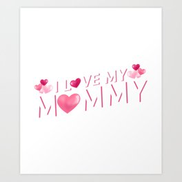 I Love My Mommy Mother's Day Gift Cute Kids Art Print