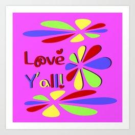 Love Y'all! Art Print