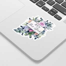 100% That Bitch / Watercolor Floral Painting Sticker