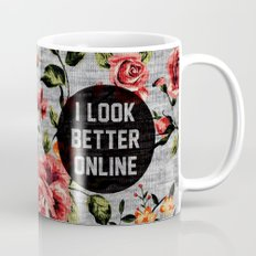 I Look Better Online Mug