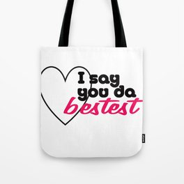 Bestest Tote Bag