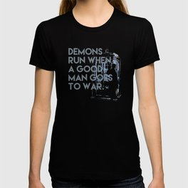demons run when a good man goes to war -  Dr. Who T-shirt