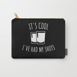 It's Cool I've Had My Shots Carry-All Pouch