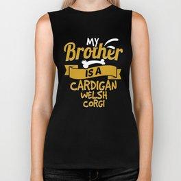 My Brother Is A Cardigan Welsh Corgi Biker Tank