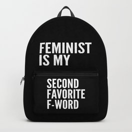 Feminist is My Second Favorite F-Word (Black) Backpack