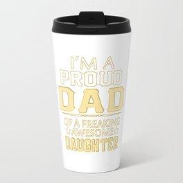 I'M A  PROUD DAD Travel Mug