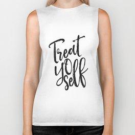 Treat Yo Self,Printable Art,Motivational Poster,Inspirational Quote,Quote Prints,Typography Print Biker Tank