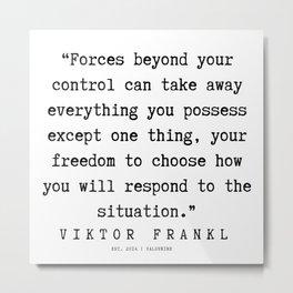 12 | Viktor Frankl Quotes | 191003 Metal Print