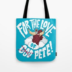 For The Love of Pete Tote Bag